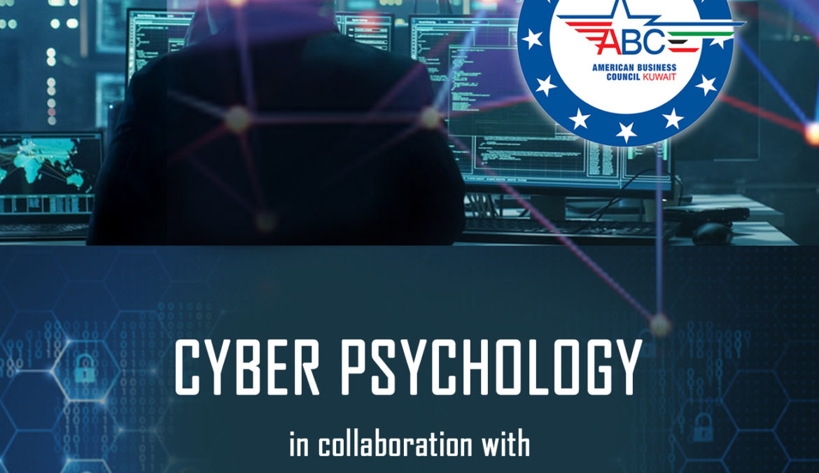 'Cyber Psychology': A Webinar by American Business Council Kuwait In Partnership with (ISC)²